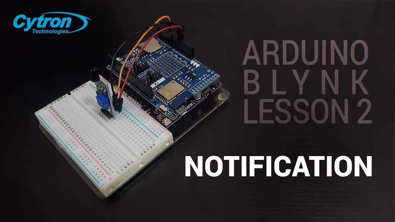 Arduino Tutorial By Cytron Lesson 3 Breadboards And Leds Blynk 2 Notification